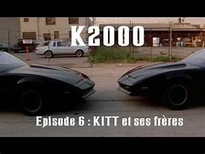K2000 Le Retour : k2000 le retour de kitt saison 1 episode 6 kitt et ses fr res youtube ~ Medecine-chirurgie-esthetiques.com Avis de Voitures