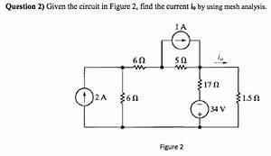 solved given the circuit in figure 2 find the current i With current in circuit
