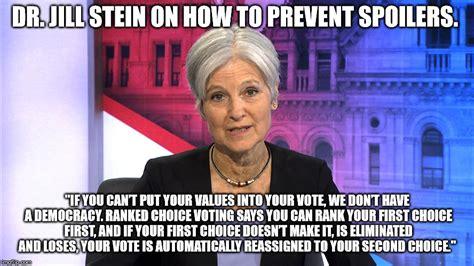 Jill Stein Memes - preventing spoilers imgflip