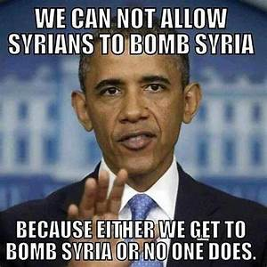 Obama Wants to Bomb Syria Meme | Political Memes Today