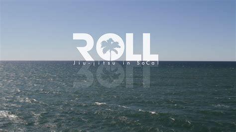 roll jiu jitsu  socal teaser trailer youtube