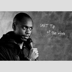 Gmat Tip Of The Week Dave Chappelle Shows You How To Think Like The Testmaker  Veritas Prep