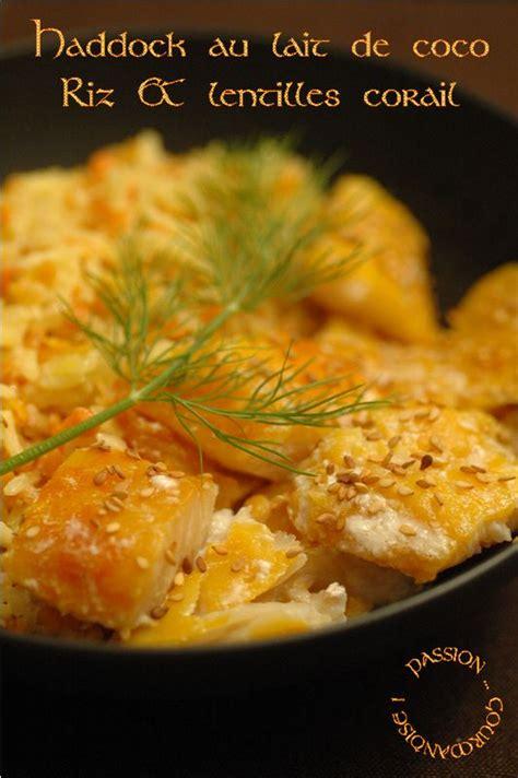 cuisiner au lait de coco haddock lait de coco riz lentilles corail 2 recettes à