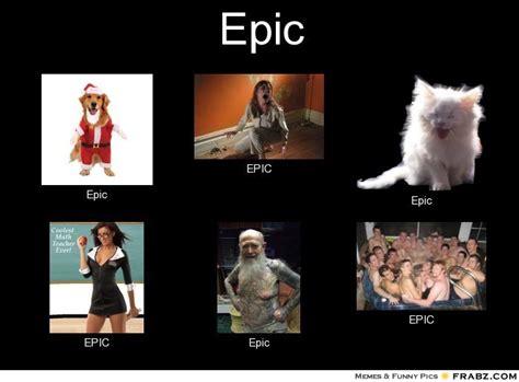Epic Meme - epic meme 28 images epic win by trisslotten meme center epic movie meme generator