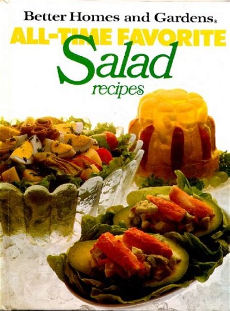 betterhomesandgardens recipes better homes and gardens all time favorite salad recipes cookbook