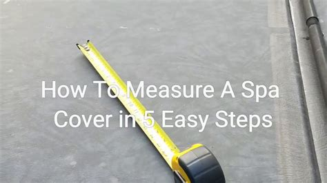 How To Measure For A Tub Cover by 5 Easy Steps How To Measure Spa Tub Cover