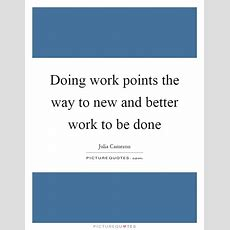 Doing Work Points The Way To New And Better Work To Be Done  Picture Quotes