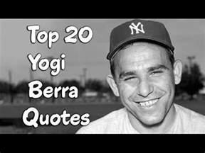 Yogi Berra Famous Quotes
