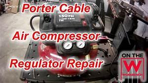 Porter Cable Compressor Regulator Repair