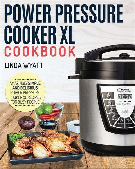 cooker pressure power xl cookbook recipes walmart simple amazingly