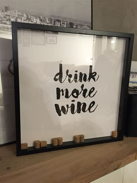 Ikea Ribba Ideen by Diy Drink More Wine Bild Ikea Ribba Rahmen Hack
