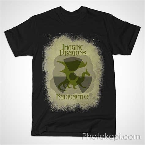 imagine dragons radioactive  shirt photokapicom