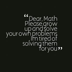 Dear Math Pleas... Funny Own Quotes