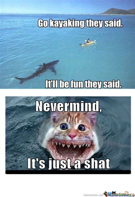Kayaking Memes - rmx go kayaking they said by surprisetroll meme center