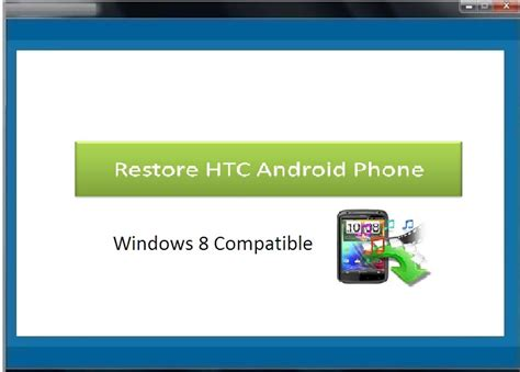 restore android phone restore htc android phone free restore htc