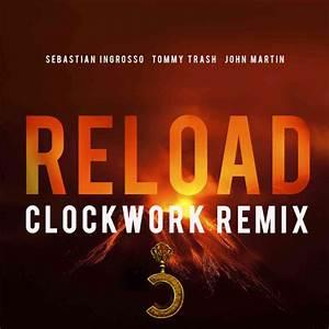 Sebastian Ingrosso, Tommy Trash Ft. John Martin - Reload ...