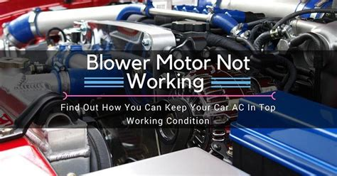 ac fan motor not working blower motor not working find out how you can keep your