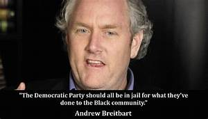 Famous quotes a... Andrew Breitbart Famous Quotes