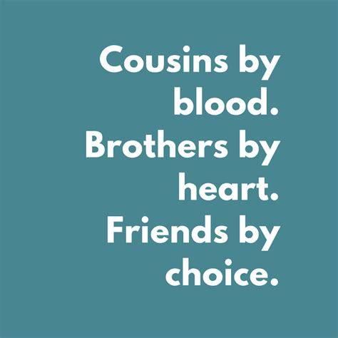 cousins  blood brothers  heart quote famlii famlii