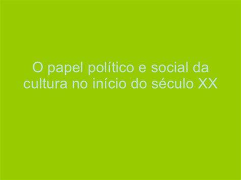 cultura si e social o papel político e social da cultura nos