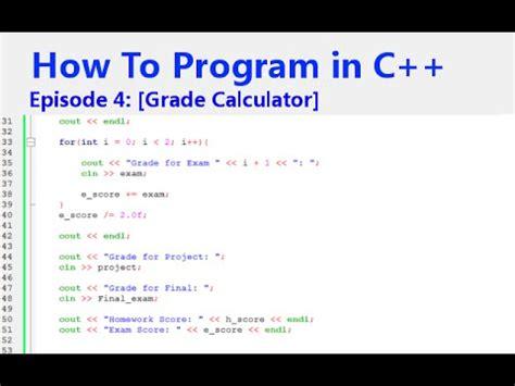 How To Program In C++ Episode 4 [grade Calculator] Youtube