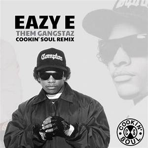 "Eazy-E x Cookin Soul - ""Them Gangstaz"" (Remix)"