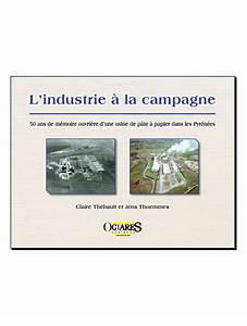 Papier D Arménie Usine : octares editions l 39 industrie la campagne ~ Melissatoandfro.com Idées de Décoration