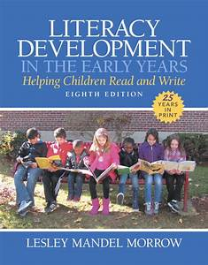 Morrow, Literacy Development in the Early Years: Helping ...