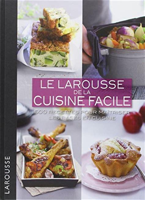 petit larousse cuisine libro le petit larousse de la cuisine des débutants di