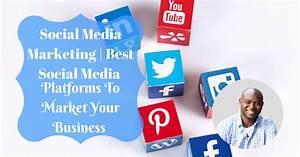 Social Media Marketing | Best Platform To Market Your Business