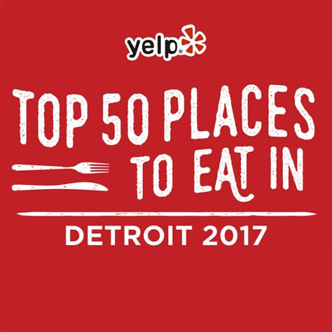 Yelp's Top 50 Best Restaurants In Detroit 2017  Dime Store