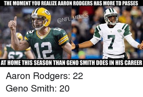 Geno Smith Meme - the moment you realize aaron rodgers hasmore tdpasses nfl memes at home this season than geno