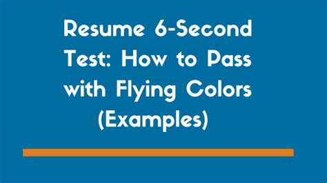 resume 6 second test how to pass with flying colors
