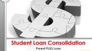 parent  student loan consolidation alotcom