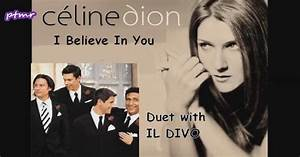 Celine Dion Il Divo I Believe In You Dinle Zlesenecom