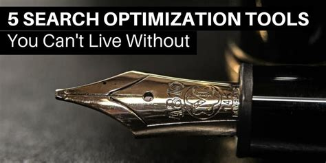 Search Optimization Tools by 5 Search Optimization Tools You Can T Live Without And