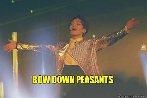 Bow Down Meme - bow down peasants allkpop meme center
