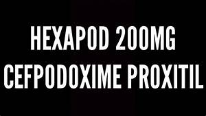 Hexapod 200 Mg  Cefpodoxime Proxitil  Uses  Side Effects  Benefits  Details In Hindi