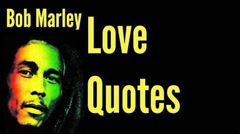 love quotes bob marley quote  love youtube