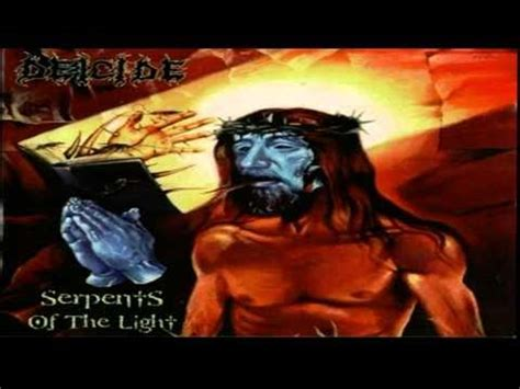 The Serpent Of Light by Deicide Serpents Of The Light Hd Audio