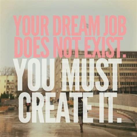Imagine Design » Your Dream Job Does Not Exist You Must