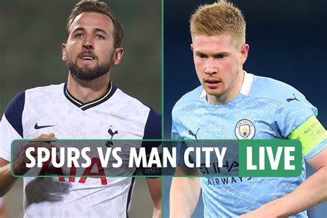Tottenham vs Man City LIVE: Stream, TV channel, team news ...