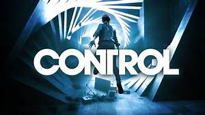 Control - Official Reveal Trailer