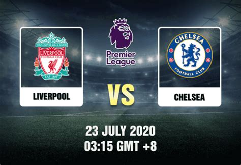 Liverpool v Chelsea Prediction - 23/7/20 - Tips|Preview