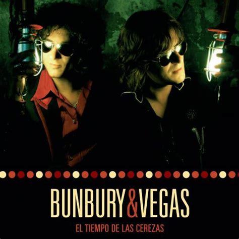 El Tiempo De Las Cerezas (bunbury & Vegas) Dos Cabalgan