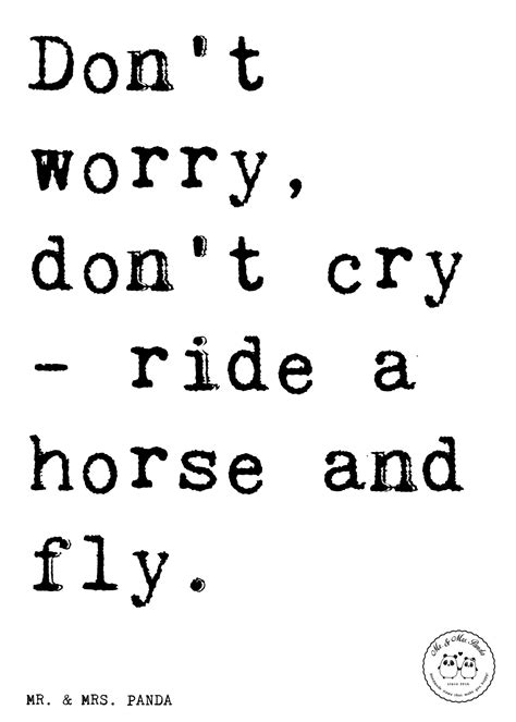 spruch don t worry don t cry ride a and fly