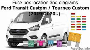 Fuse Box Location And Diagrams  Ford Transit Custom  2019