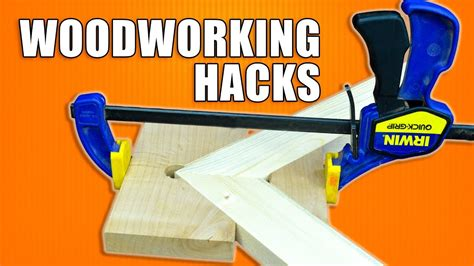 woodworking tips  tricks  hacks  clamps youtube