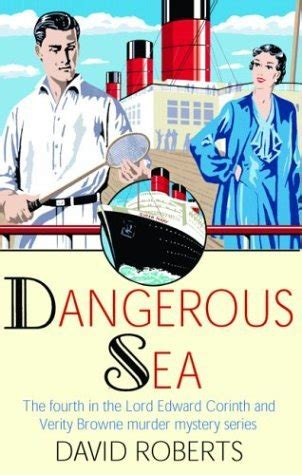 Dangerous Sea (lord Edward Corinth & Verity Browne, #4) By