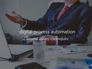 What is Digital Process Automation? (DPA) - Bizagi Blog ...